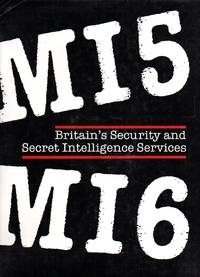 M15 Britain's Security and Secret Intelligence Services M16