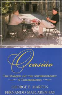 Ocasiao The Marquis and the Anthropologist A Collaboration