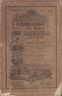 The Commercial Review of the South and West. A Monthly Journal of Trade, Commerce, Commercial Polity, Agriculture, Manufactures, Internal Improvements, and General Literature