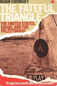 The Fateful Triangle: Israel  the United States and the Palestinians