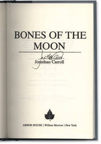 Bones of the Moon. by  Jonathan CARROLL - Signed First Edition - 1988. - from Orpheus Books (SKU: 16837)