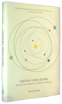 Einstein's Jewish Science: Physics at the Intersection of Politics and Religion.