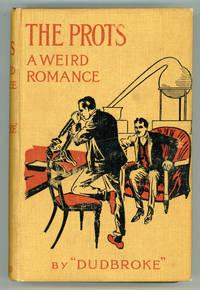 THE PROTS: A WEIRD ROMANCE ..