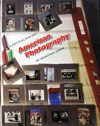 AMERICAN PHOTOGRAPHY: A CRITICAL HISTORY 1945 TO THE PRESENT