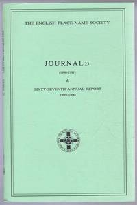 The English Place-Name Society: Journal 23 (1990-1991) & Sixty-Seventh Annual Report 1989-1990