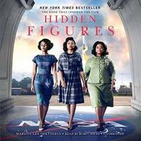 Hidden Figures: The American Dream and the Untold Story of the Black Women Mathematicians Who Helped Win the Space Race by Margot Lee Shetterly - 2016-08-04
