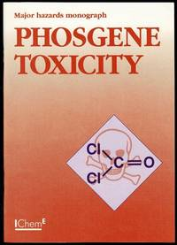 image of Phosgene Toxicity Monograph: A Report of the Major Hazards Assessment Panel Toxicity Working Party (Major Hazard Monograph) (Major Hazard Monograph S.)
