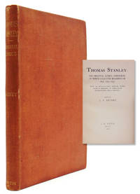 image of Thomas Stanley: His Original Lyrics, Complete in Their Collated Readings of 1647, 1651, 1657. With an Introduction, Textual Notes, a List of Editions, an Appendix of Translations, and a Portrait