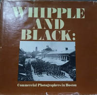 Whipple and Black:  Commercial Photographers in Boston