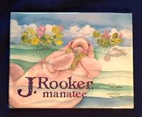 J. ROOKER, MANATEE; told by: Jan Haley / painted by: Paul Brent