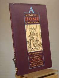A Medieval Home Companion: Housekeeping in the Fourteenth Century