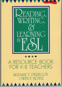 READING, WRITING, AND LEARNING IN ESL: A RESOURCE BOOK FOR K-8 TEACHERS