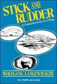 Stick and Rudder: An Explanation of the Art of Flying by Wolfgang Langewiesche - Hardcover - 1990-03-09 - from Books Express (SKU: 0070362408q)