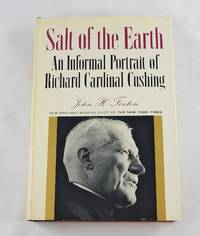 Salt of the earth;: An informal profile of Richard Cardinal Cushing,