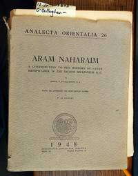 ARAM NAHARAIM: A CONTRIBUTION TO THE HISTORY OF UPPER MESOPOTAMIA IN THE SECOND MILLENNIUM B.C. WITH AN APPENDIX ON INDO-ARYAN NAMES