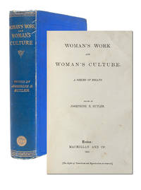 Woman's Work and Woman's Culture. A Series of Essays