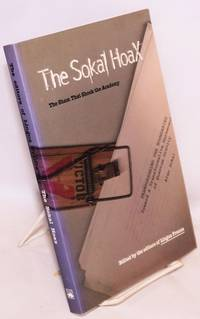 image of The Sokal hoax, the sham that shook the academy.  Edited by the editors of Lingua Franca