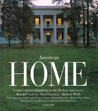 American Home From Colonial Simplicity to the Modern House by  Wendell; David Larkin; Michael Webb Garrett - First Edition Thus. First Printing - 2001 - from Round Table Books, LLC (SKU: 17829)