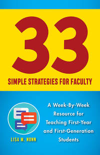 33 Simple Strategies for Faculty : A Week-By-Week Resource for Teaching First-Year and...