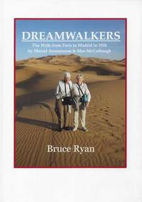 Dreamwalkers: The Walk from Paris to Madrid in 1926 by Marcel Aurousseau & Max McCullough