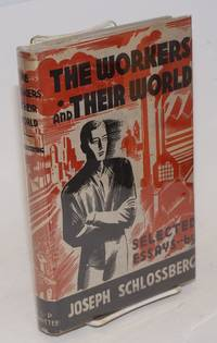 The workers and their world aspects of the workers' struggle at home and abroad