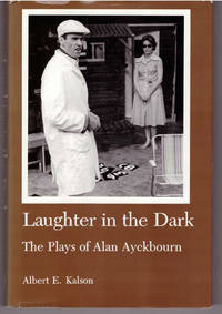 Laughter in the Dark: The Plays of Alan Ayckbourn