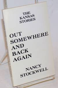 Out Somewhere and Back Again (the Kansas Stories)