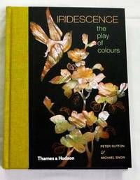 Iridescence The Play of Colours (Signed by Peter Sutton)