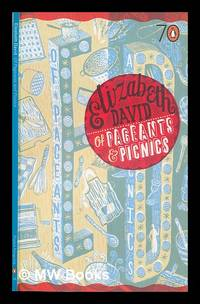 Of pageants and picnics / Elizabeth David