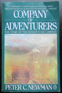 image of Company of Adventurers. Volume 1. The Story of The Hudson's Bay Company.