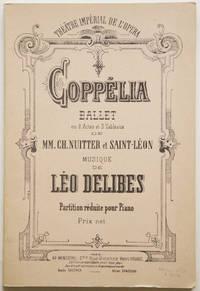 Coppélia ou La Fille aux Yeux d'Émail Ballet en 2 Actes et 3 Tableaux de MM Ch. Nuitter et Saint-Léon... Partition réduite pour piano