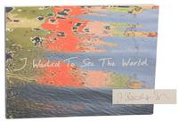 I Wanted To See The World (Signed First Edition)