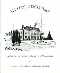 H.M.C.S DISCOVERY; A History of the Naval Reserve in Vancouver