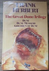 The Great Dune Trilogy : Dune, Dune Messiah, Children of Dune (First UK edition-first impression...
