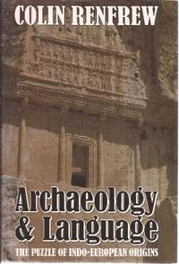 Archaeology and Language The Puzzle of Indo-European
