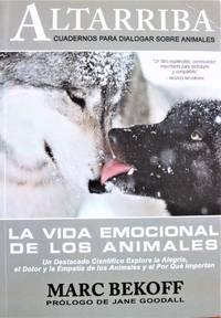 image of La Vida Emocional De Los Animales. Un Destacado Cientifico Explora La Alegria El Dolor Y La Empatia De Los Animales Y El Por Que Importan