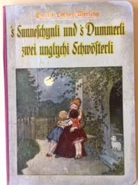 's Sunneschynli und 's Dummerli zwei unglychi Schwosterli.