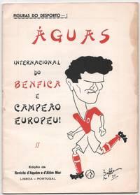 Figuras do Desporto - I. Águas. Internacional do Benfica e Campeão Europeu!