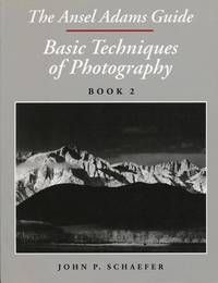 The Ansel Adams Guide  Basic Techniques of Photography - Book 2