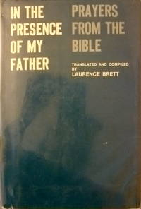 In the Presence of My Father:  Prayers from the Bible