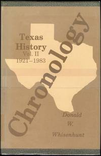 Chronology of Texas History: Volume II, 1921-1983 by  Donald W Whisenhunt - First Edition - 1986 - from Bookmarc's (SKU: EC36633BB)