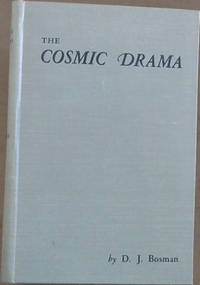 The Cosmic Drama by  D J Bosman - First Edition - 1951 - from Chapter 1 Books and Biblio.com