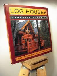 Log Houses: Canadian Classics