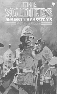 The Soldiers: Against the Assegais