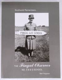 Southwold Remembers: The Fingal Observer No. 4 B&G School by  Blair FERGUSON - Paperback - Signed - 2004 - from Attic Books and Biblio.com