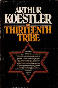 image of THE THIRTEENTH TRIBE: THE KHAZAR EMPIRE AND ITS HERITAGE.