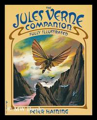 The Jules Verne Companion. Fully Illustrated. by Peter Haining. Designed by Christopher Scott