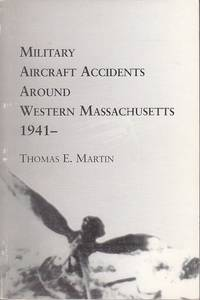 image of Military Aircraft Accidents Around Western Massachusetts 1941 -  [SCARCE]
