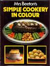 Mrs Beeton's Simple Cookery In Colour