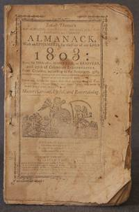 ISAIAH THOMAS'S MASSACHUSETTS, CONNECTICUT, RHODE ISLAND, NEW HAMPSHIRE & VERMONT ALMANACK, WITH AN EPHEMERIS, FOR THE YEAR OF OUR LORD 1803 by  Isaiah] Thomas - First Edition - [1802] - from Michael Pyron, Bookseller and Biblio.com